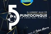 """Questa sera alle 23 su Piuenne torna """"Punto 5 la Casa del #Futsalmercato"""": Collarile e Lenci in collegamento telefonico"""