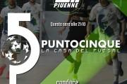 Punto 5 la Casa del Futsal, questa sera su Piuenne alle 21.10 ed in replica a 00.00