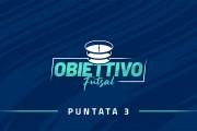 Obiettivo Futsal, questa sera alle 21 la terza puntata: gli ospiti